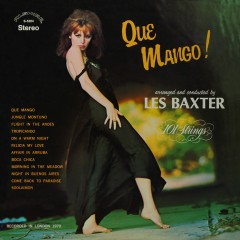 Que Mango! Arranged and Conducted by Les Baxter (Remastered from the Original Master Tapes) - Les Baxter, 101 Strings Orchestra