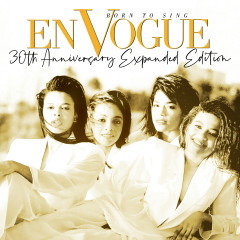 Born to Sing (30th Anniversary Expanded Edition) [2020 Remaster] (30th Anniversary Expanded Edition; 2020 Remaster) - En Vogue