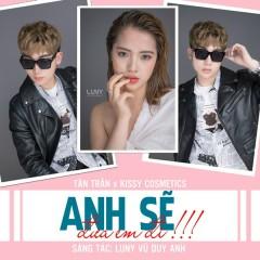 Anh Sẽ Đưa Em Đi (Single) - KISSY, Tân Trần