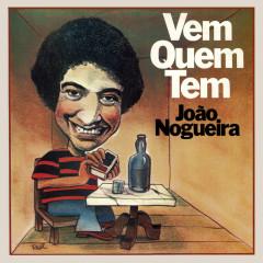 Vem Quem Tem - João Nogueira