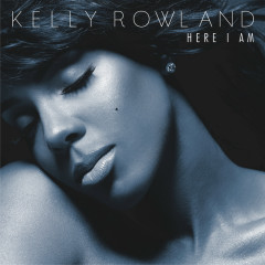 Here I Am (Deluxe Version) - Kelly Rowland