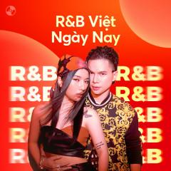R&B Việt Ngày Nay - Hoàng Tôn, JustaTee, SOOBIN, Mỹ Anh