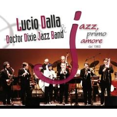 JAZZ, primo amore dal 1960 - Lucio Dalla, Doctor Dixie Jazz Band