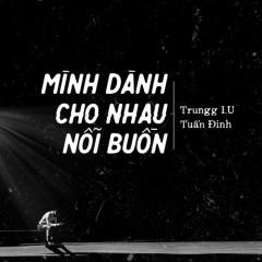 Mình Dành Cho Nhau Nỗi Buồn (Single)