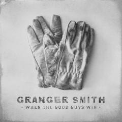 When The Good Guys Win - Granger Smith