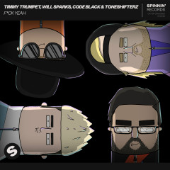 FUCK YEAH (feat. Toneshifterz) - Timmy Trumpet, Will Sparks, Code Black, Toneshifterz