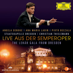 Live Aus Der Semperoper - The Lehár Gala From Dresden - Angela Denoke, Ana Maria Labin, Piotr Beczala, Staatskapelle Dresden, Christian Thielemann