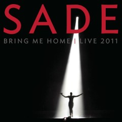 Bring Me Home - Live 2011 - Sade