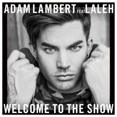 Welcome To The Show (feat. Laleh) - Adam Lambert, Laleh