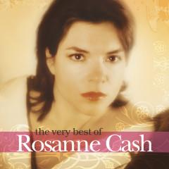 The Very  Best Of Rosanne Cash - Rosanne Cash