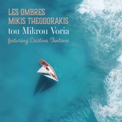 Tou Mikrou Voria - Les Ombres, Mikis Theodorakis