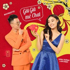 Gái Già Mê Chat (Single) - Ninh Dương Lan Ngọc, Rhymastic