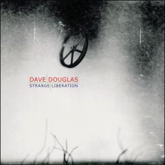 Strange Liberation - Dave Douglas