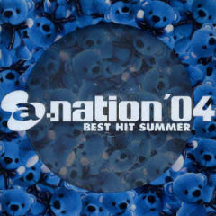 a-nation'04 BEST HIT SUMMER