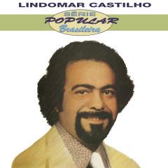 Série Popular Brasileira: Lindomar Castilho - Lindomar Castilho
