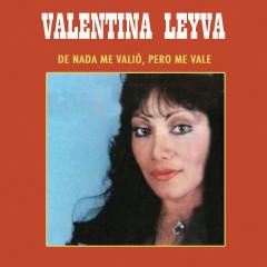 De Nada Me Valio Pero Me Vale - Valentina Leyva