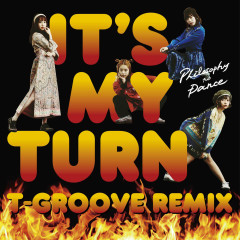 It's My Turn (T-Groove Remix)