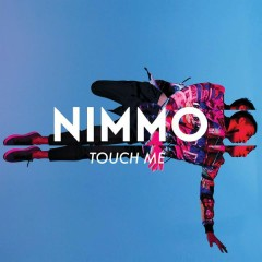 Touch Me - Nimmo