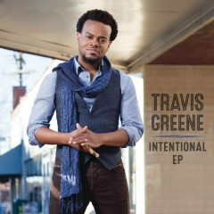 Intentional - EP - Travis Greene