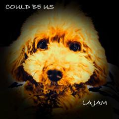 Could be us - La Jam