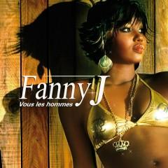 Vous les hommes - Fanny J