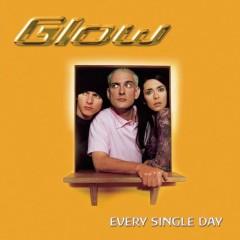 Every Single Day - Glow