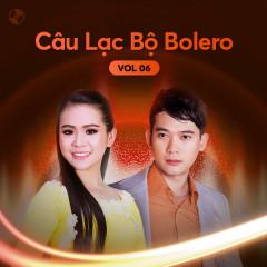 Câu Lạc Bộ Bolero Vol. 6 - Quỳnh Trang, Đoàn Minh, Quân Bảo, Lưu Ánh Loan