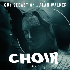 Choir (Remix) - Guy Sebastian, Alan Walker