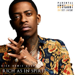 Rich As In Spirit - Rich Homie Quan