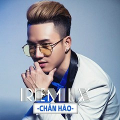Tuyển Tập Remix - Chấn Hào