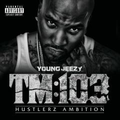 TM:103 Hustlerz Ambition (Deluxe) - Young Jeezy