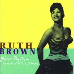 Miss Rhythm: Greatest Hits And More - Ruth Brown