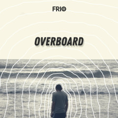 Overboard - Frio