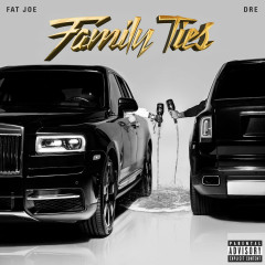 Family Ties - Fat Joe, Dre
