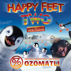 Happy Feet Two: The Videogame (Original Soundtrack) - Ozomatli