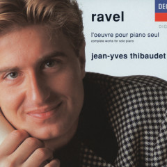 Ravel: Complete Works for Solo Piano - Jean-Yves Thibaudet