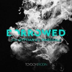 Borrowed (feat. Gyptian & L Marshall) - Toyboy & Robin, Gyptian, L Marshall