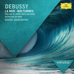 Debussy: La Mer; Nocturnes; Prélude à l'après-midi d'un faune - Orchestre de Paris, Daniel Barenboim