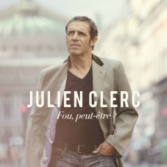 Fou, peut-être (Edition Deluxe) - Julien Clerc