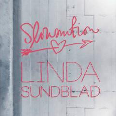 Slow Motion - Linda Sundblad