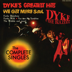 Dyke's Greatest Hits - The Complete Singles - Dyke & The Blazers