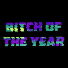 Bitch Of The Year (Single)