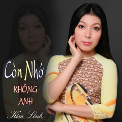 Còn Nhớ Không Anh - Kim Linh