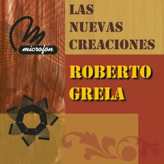 Las Nuevas Creaciones - Roberto Grela