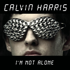 I'm Not Alone (Remixes) - Calvin Harris