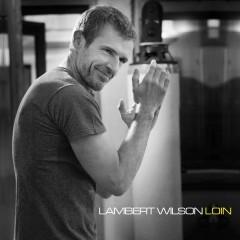 Loin - Lambert Wilson