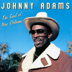The Soul of New Orleans - Johnny Adams