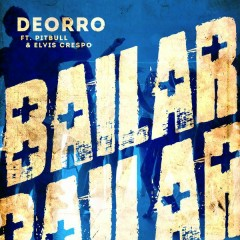 Bailar - Deorro,Pitbull,Elvis Crespo