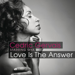Love Is The Answer (Starring Mya) - Cedric Gervais