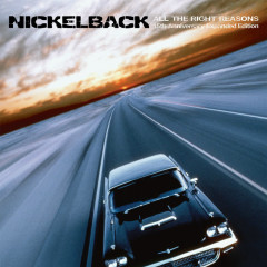 All The Right Reasons (15th Anniversary Expanded Edition) - Nickelback